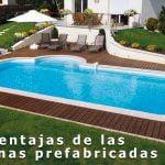 Ventajas de las piscinas prefabricadas